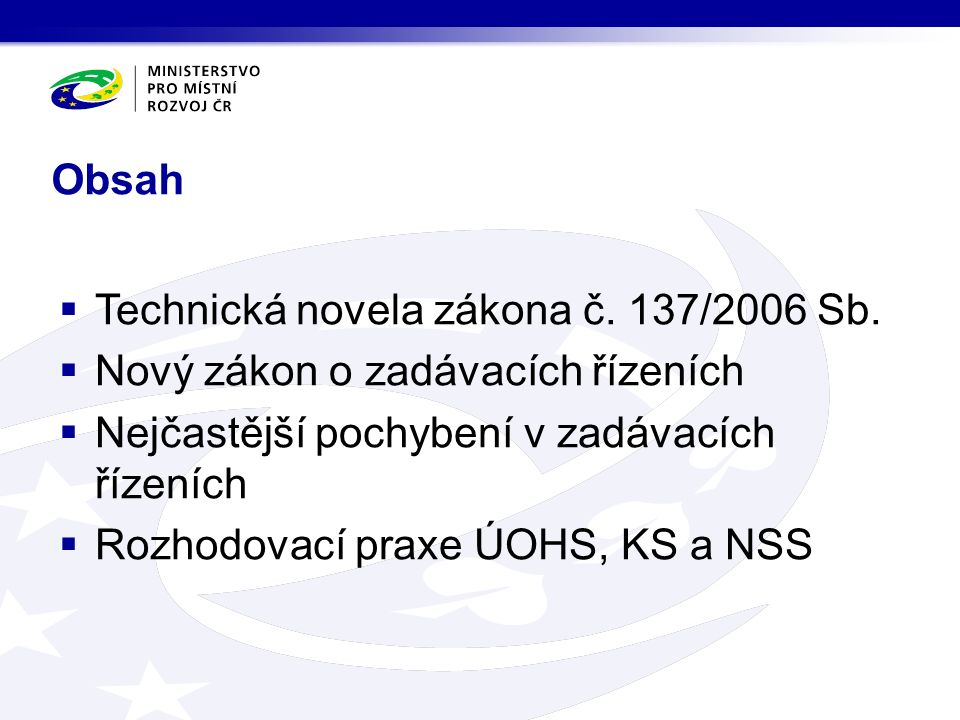 Obsah  Technická novela zákona č. 137/2006 Sb.