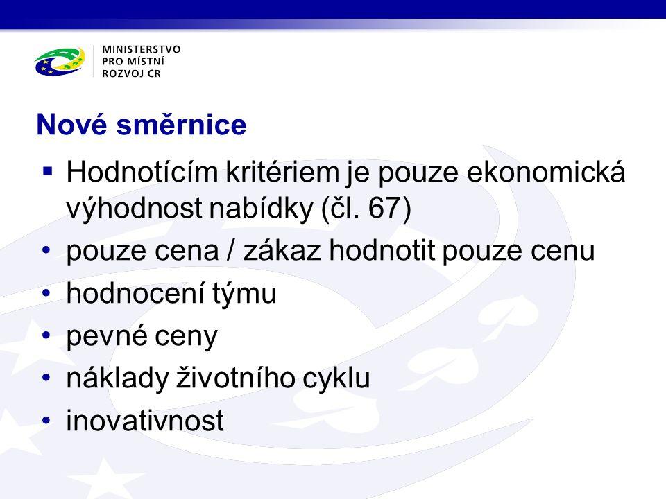 Nové směrnice  Hodnotícím kritériem je pouze ekonomická výhodnost nabídky (čl.