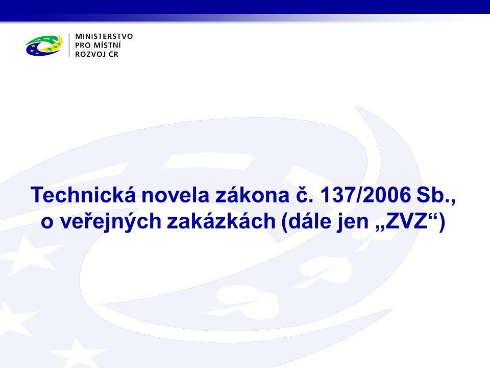 """Technická novela zákona č. 137/2006 Sb., o veřejných zakázkách (dále jen """"ZVZ )"""