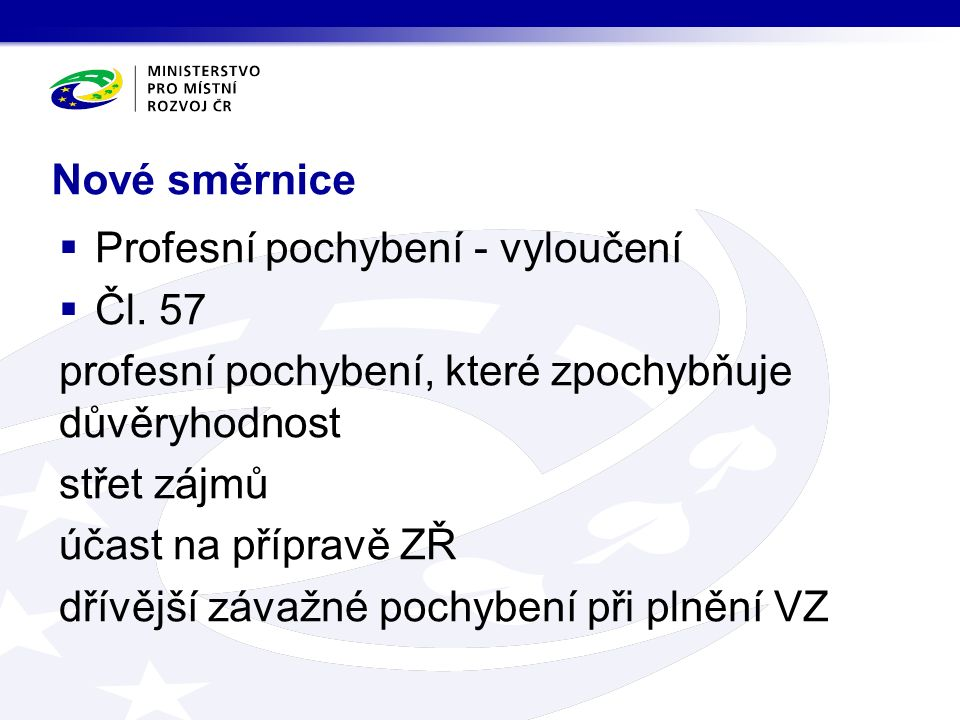 Nové směrnice  Profesní pochybení - vyloučení  Čl.