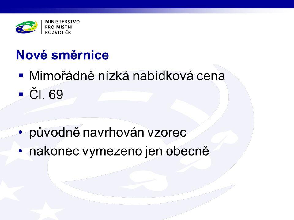 Nové směrnice  Mimořádně nízká nabídková cena  Čl.
