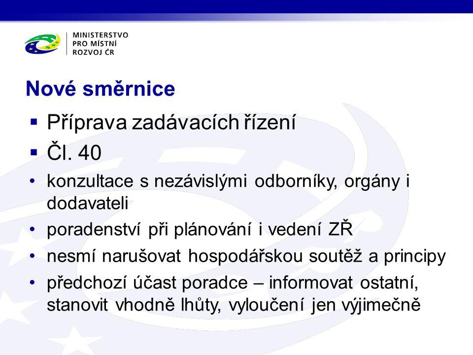 Nové směrnice  Příprava zadávacích řízení  Čl.