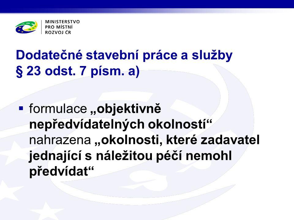 Dodatečné stavební práce a služby § 23 odst.7 písm.