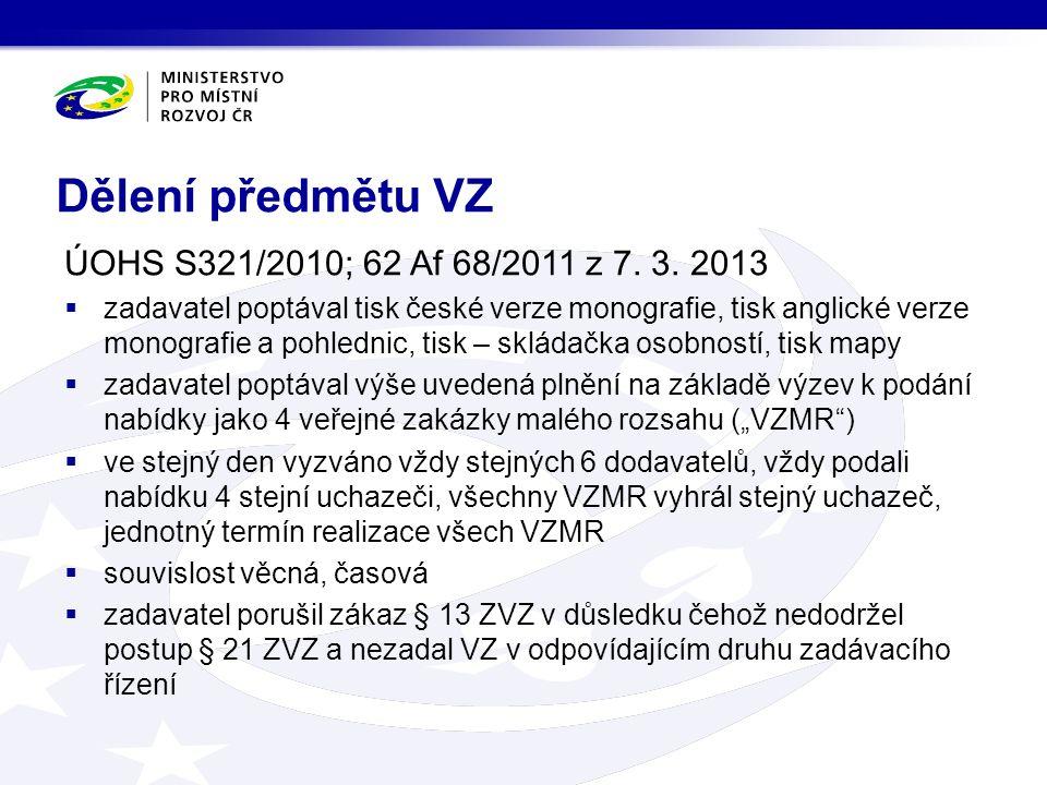 Dělení předmětu VZ ÚOHS S321/2010; 62 Af 68/2011 z 7.