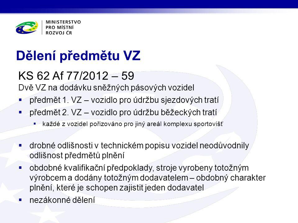 Dělení předmětu VZ KS 62 Af 77/2012 – 59 Dvě VZ na dodávku sněžných pásových vozidel  předmět 1.