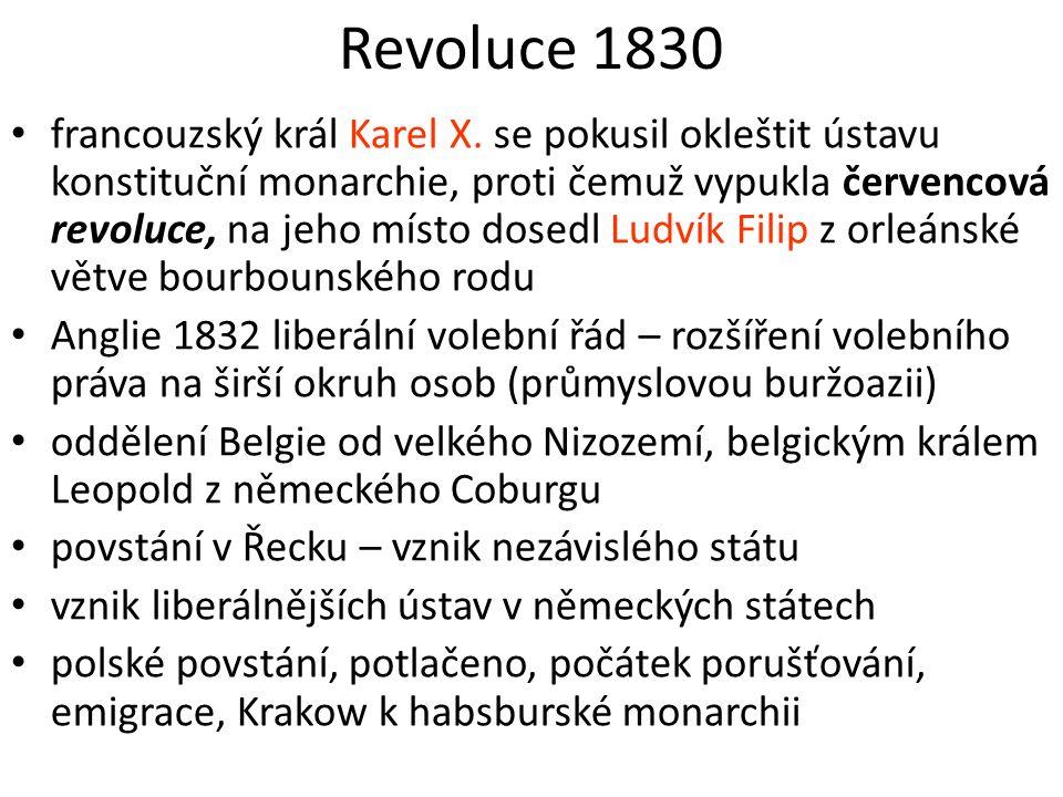 Revoluce 1830 francouzský král Karel X. se pokusil okleštit ústavu konstituční monarchie, proti čemuž vypukla červencová revoluce, na jeho místo dosed