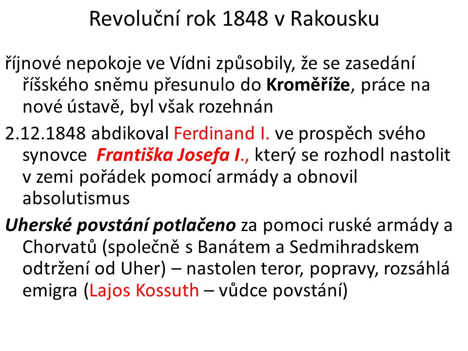 Revoluční rok 1848 v Rakousku říjnové nepokoje ve Vídni způsobily, že se zasedání říšského sněmu přesunulo do Kroměříže, práce na nové ústavě, byl vša