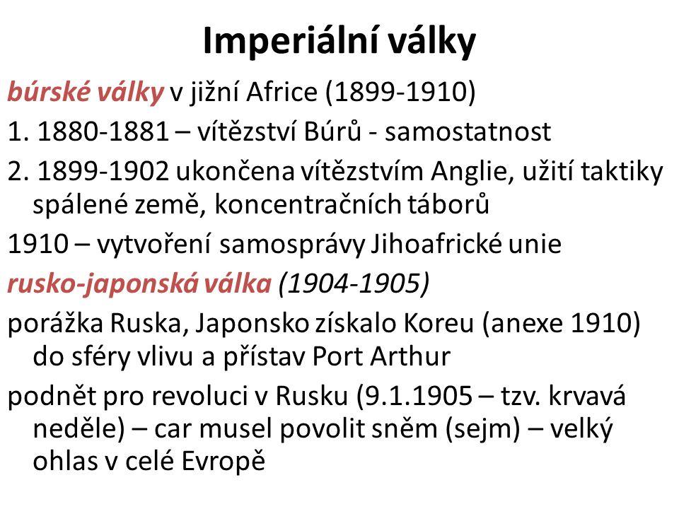 Imperiální války búrské války v jižní Africe (1899-1910) 1. 1880-1881 – vítězství Búrů - samostatnost 2. 1899-1902 ukončena vítězstvím Anglie, užití t