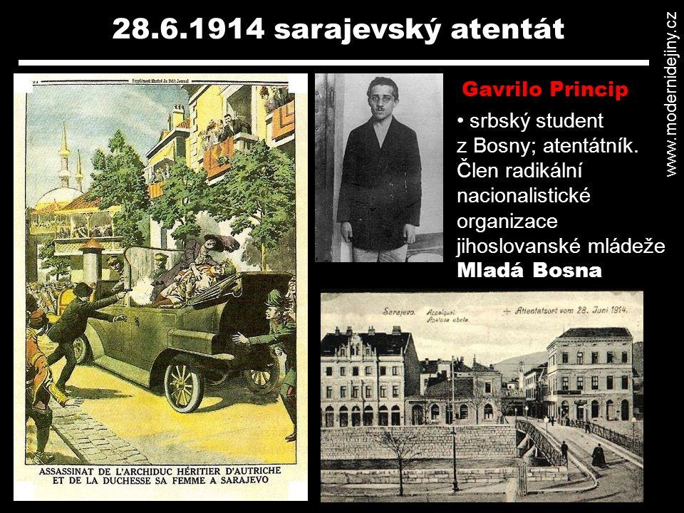 28.6.1914 sarajevský atentát srbský student z Bosny; atentátník. Člen radikální nacionalistické organizace jihoslovanské mládeže Mladá Bosna Gavrilo P