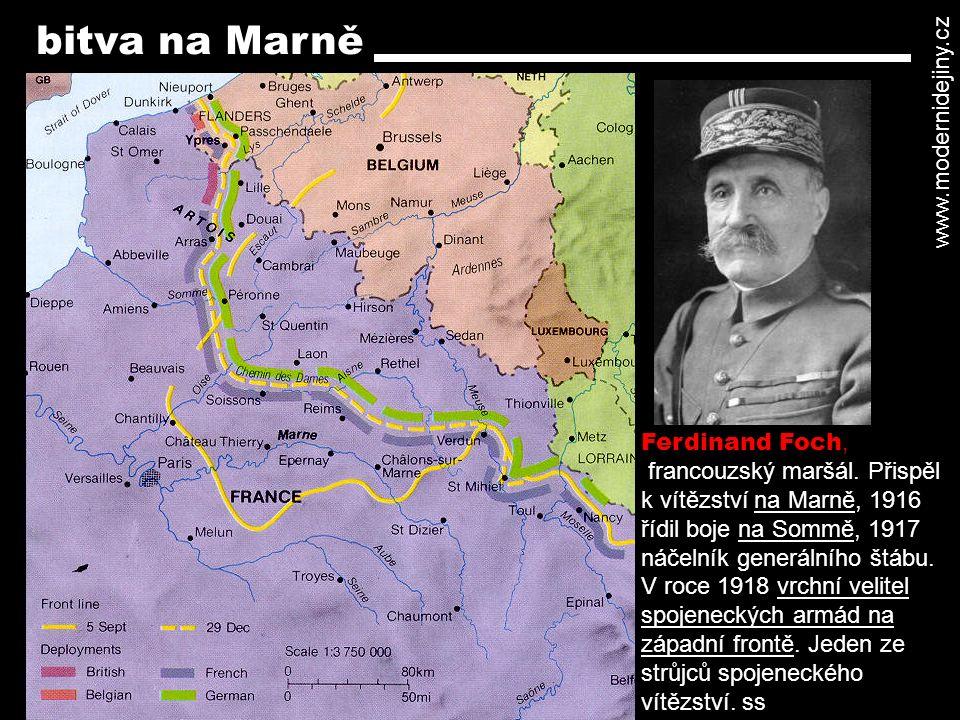 Ferdinand Foch, francouzský maršál. Přispěl k vítězství na Marně, 1916 řídil boje na Sommě, 1917 náčelník generálního štábu. V roce 1918 vrchní velite