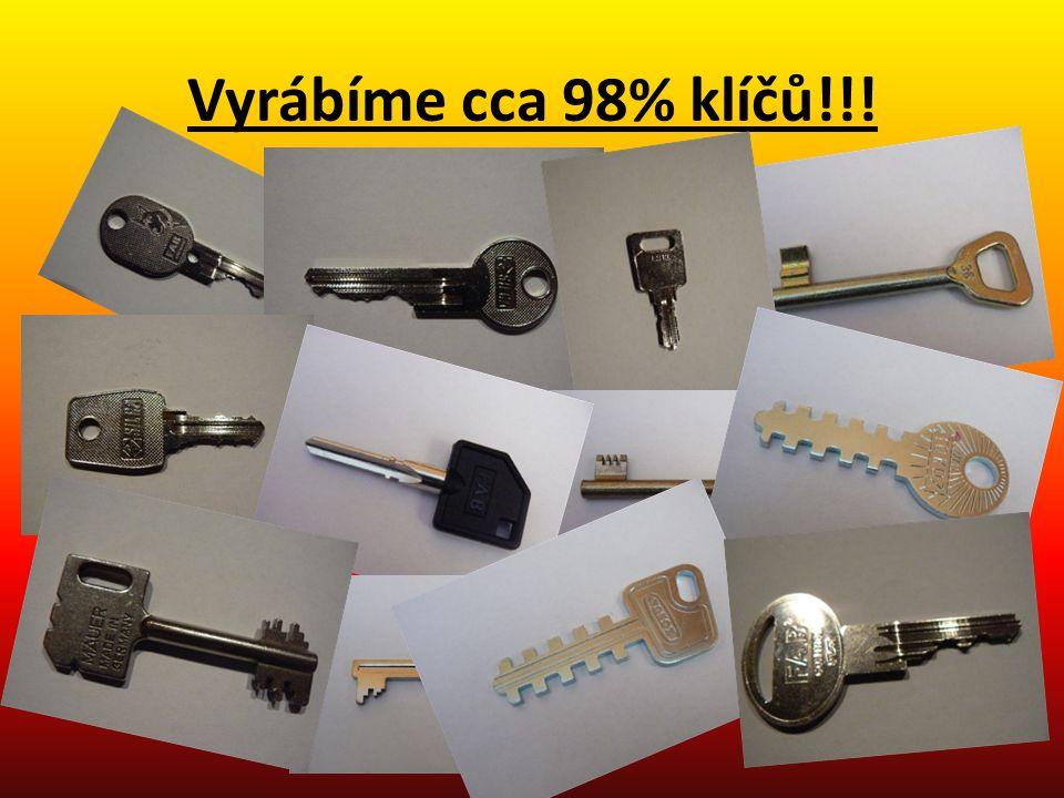 Vyrábíme cca 98% klíčů!!!