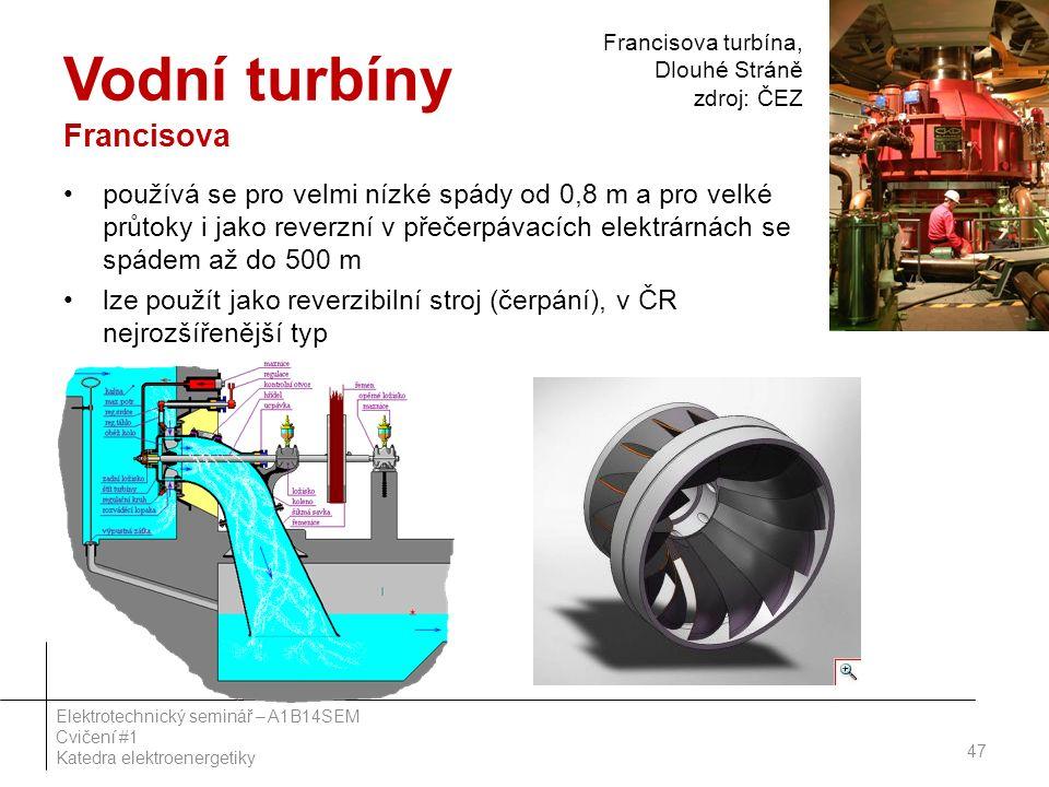 Vodní turbíny Francisova používá se pro velmi nízké spády od 0,8 m a pro velké průtoky i jako reverzní v přečerpávacích elektrárnách se spádem až do 500 m lze použít jako reverzibilní stroj (čerpání), v ČR nejrozšířenější typ 47 Elektrotechnický seminář – A1B14SEM Cvičení #1 Katedra elektroenergetiky Francisova turbína, Dlouhé Stráně zdroj: ČEZ