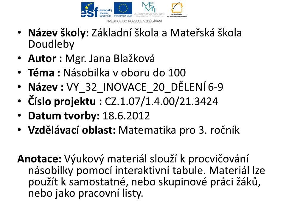 Název školy: Základní škola a Mateřská škola Doudleby Autor : Mgr.