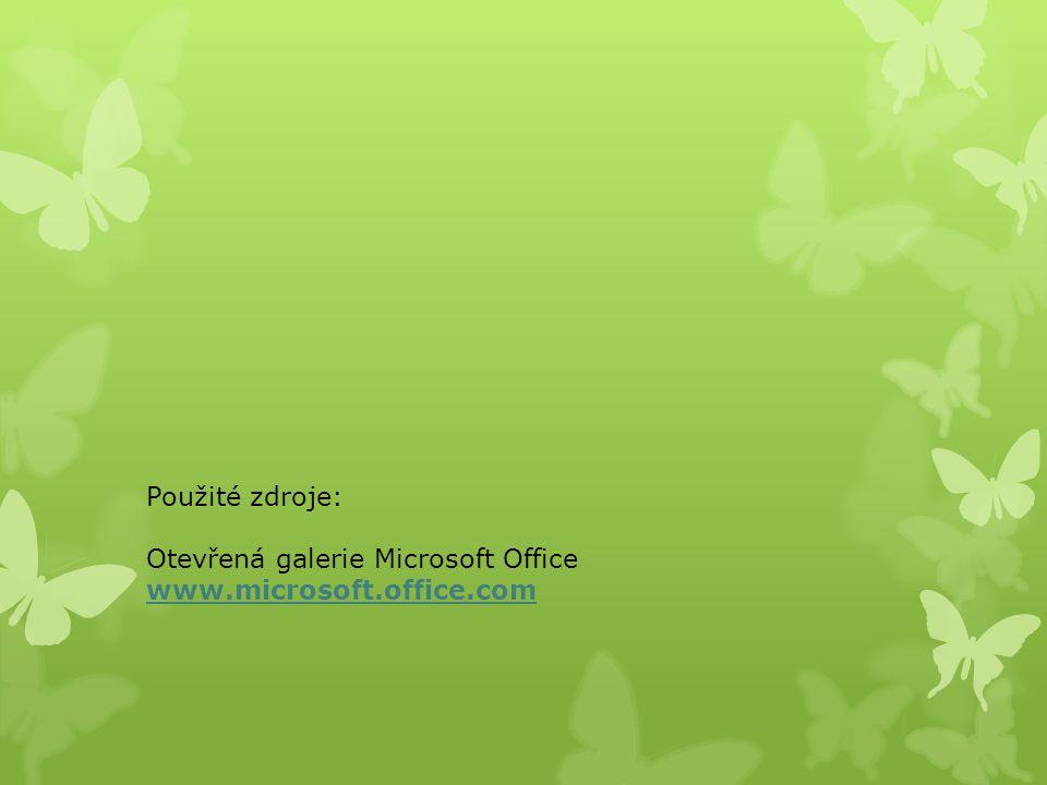Použité zdroje: Otevřená galerie Microsoft Office www.microsoft.office.com