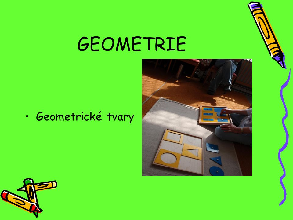 GEOMETRIE Geometrické tvary