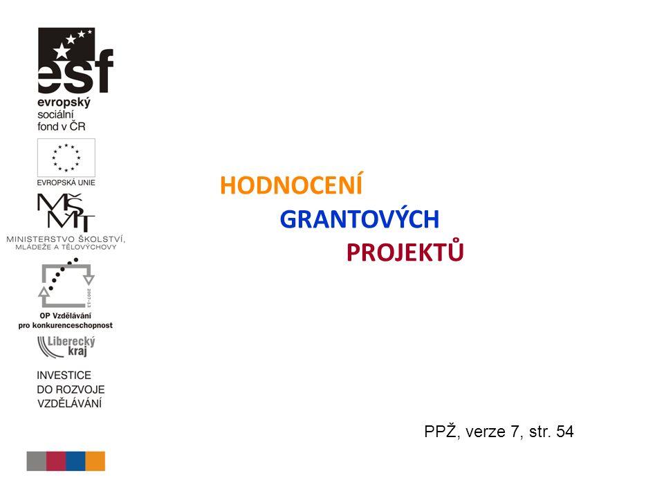 HODNOCENÍ GRANTOVÝCH PROJEKTŮ PPŽ, verze 7, str. 54