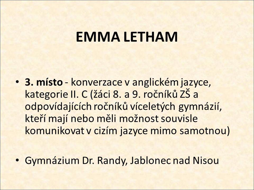 EMMA LETHAM 3. místo - konverzace v anglickém jazyce, kategorie II.