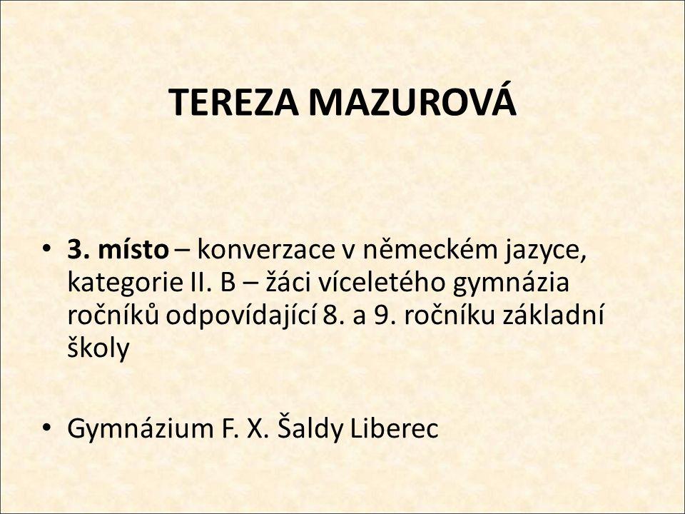 TEREZA MAZUROVÁ 3. místo – konverzace v německém jazyce, kategorie II.