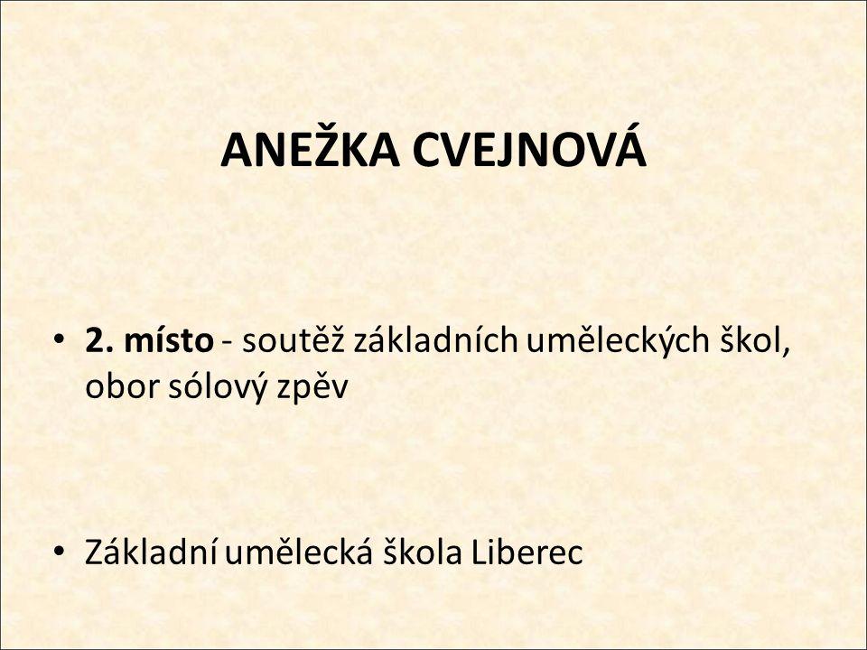 ANEŽKA CVEJNOVÁ 2.