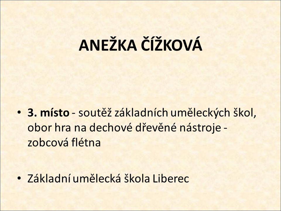 ANEŽKA ČÍŽKOVÁ 3.