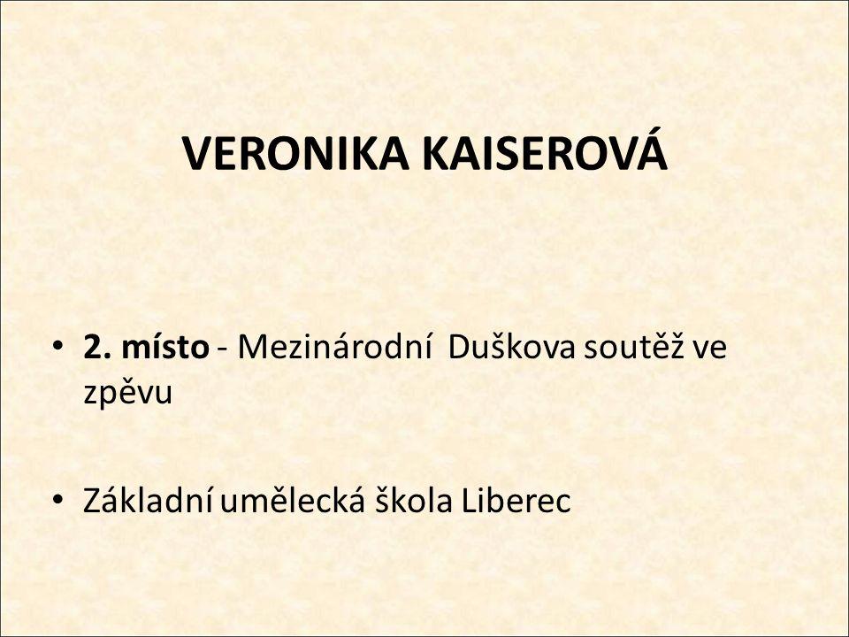 VERONIKA KAISEROVÁ 2. místo - Mezinárodní Duškova soutěž ve zpěvu Základní umělecká škola Liberec