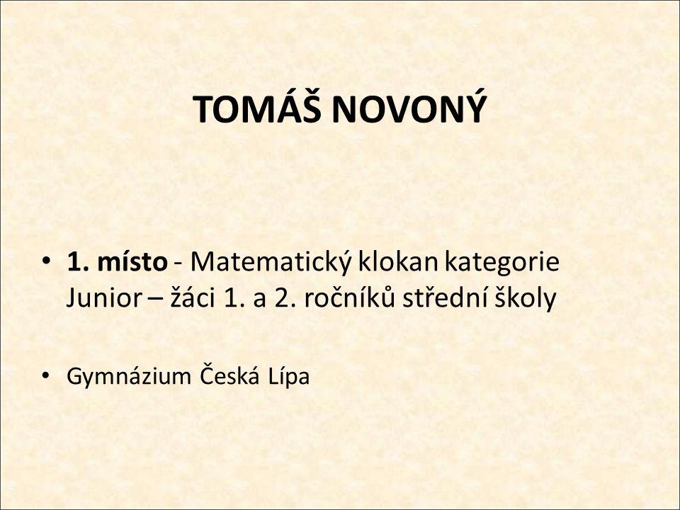 TOMÁŠ NOVONÝ 1. místo - Matematický klokan kategorie Junior – žáci 1.