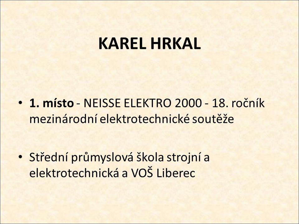 KAREL HRKAL 1. místo - NEISSE ELEKTRO 2000 - 18.
