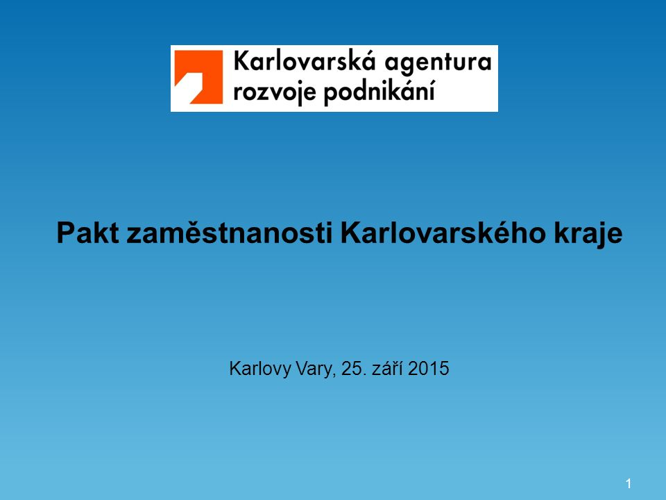 1 Pakt zaměstnanosti Karlovarského kraje Karlovy Vary, 25. září 2015