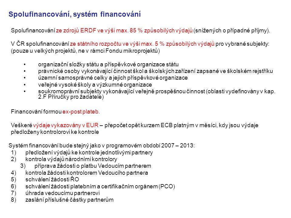 Spolufinancování, systém financování Spolufinancování ze zdrojů ERDF ve výši max. 85 % způsobilých výdajů (snížených o případné příjmy). V ČR spolufin