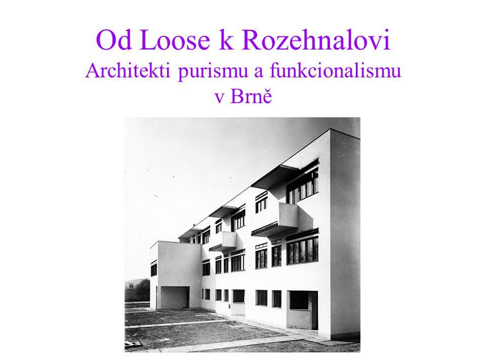 Od Loose k Rozehnalovi Architekti purismu a funkcionalismu v Brně