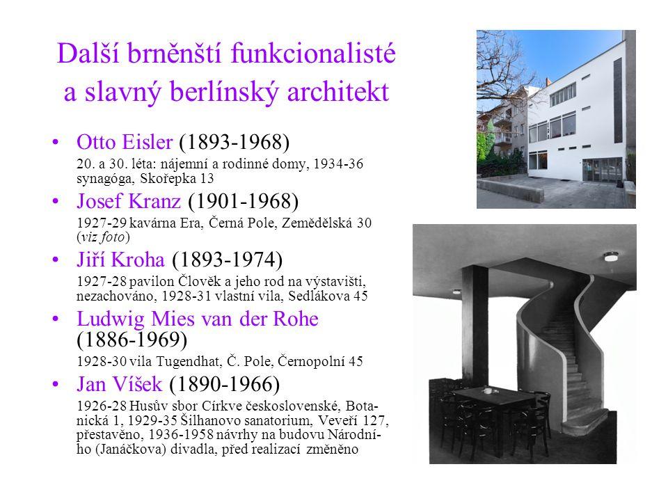 Další brněnští funkcionalisté a slavný berlínský architekt Otto Eisler (1893-1968) 20. a 30. léta: nájemní a rodinné domy, 1934-36 synagóga, Skořepka