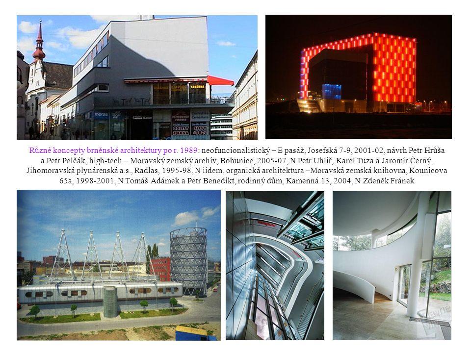 Různé koncepty brněnské architektury po r. 1989: neofuncionalistický – E pasáž, Josefská 7-9, 2001-02, návrh Petr Hrůša a Petr Pelčák, high-tech – Mor