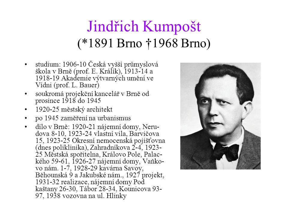 Jindřich Kumpošt (*1891 Brno †1968 Brno) studium: 1906-10 Česká vyšší průmyslová škola v Brně (prof. E. Králík), 1913-14 a 1918-19 Akademie výtvarných