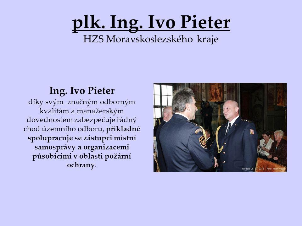 plk. Ing. Ivo Pieter HZS Moravskoslezského kraje Ing.