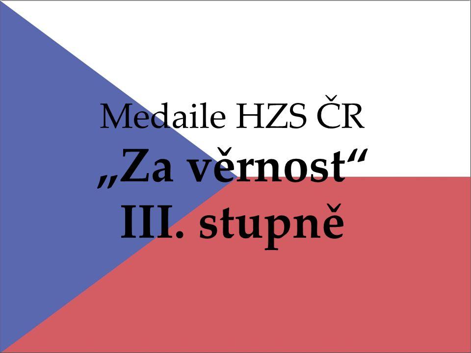 """Medaile HZS ČR """"Za věrnost III. stupně"""