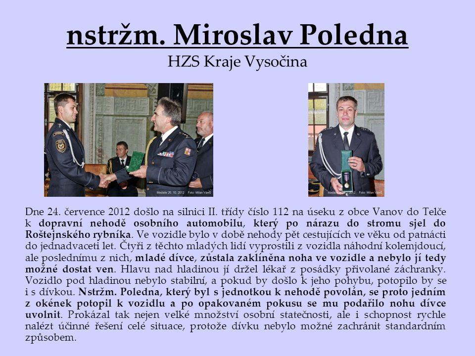 nstržm. Miroslav Poledna HZS Kraje Vysočina Dne 24.