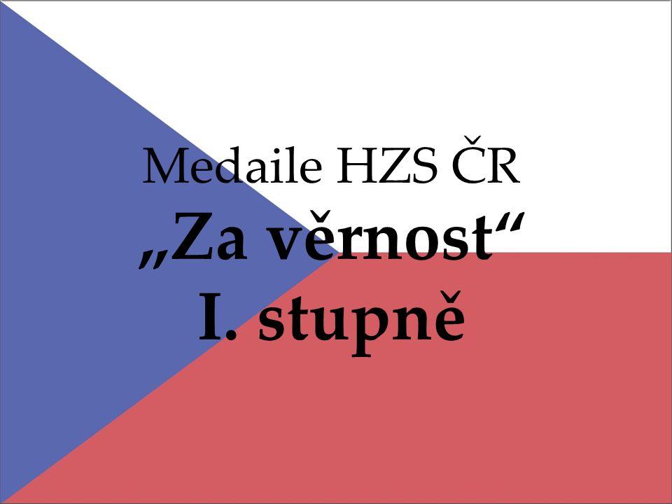 """Medaile HZS ČR """"Za věrnost I. stupně"""