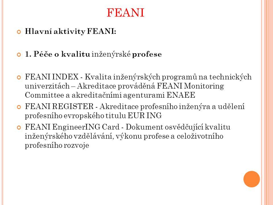 PÉČE O KVALITU INŽENÝRŮ INDEX FEANI K roku 2014 ENAEE autorizovala celkem 13 akreditačních agentur v Evropě.