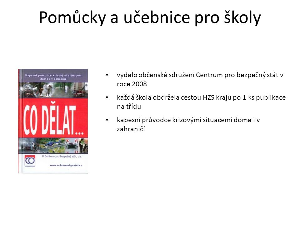Učebnice vydané nakladatelstvím ALBRA ve spolupráci s HZS ČR učebnice pro jednotlivé ročníky pro menší žáky (1.