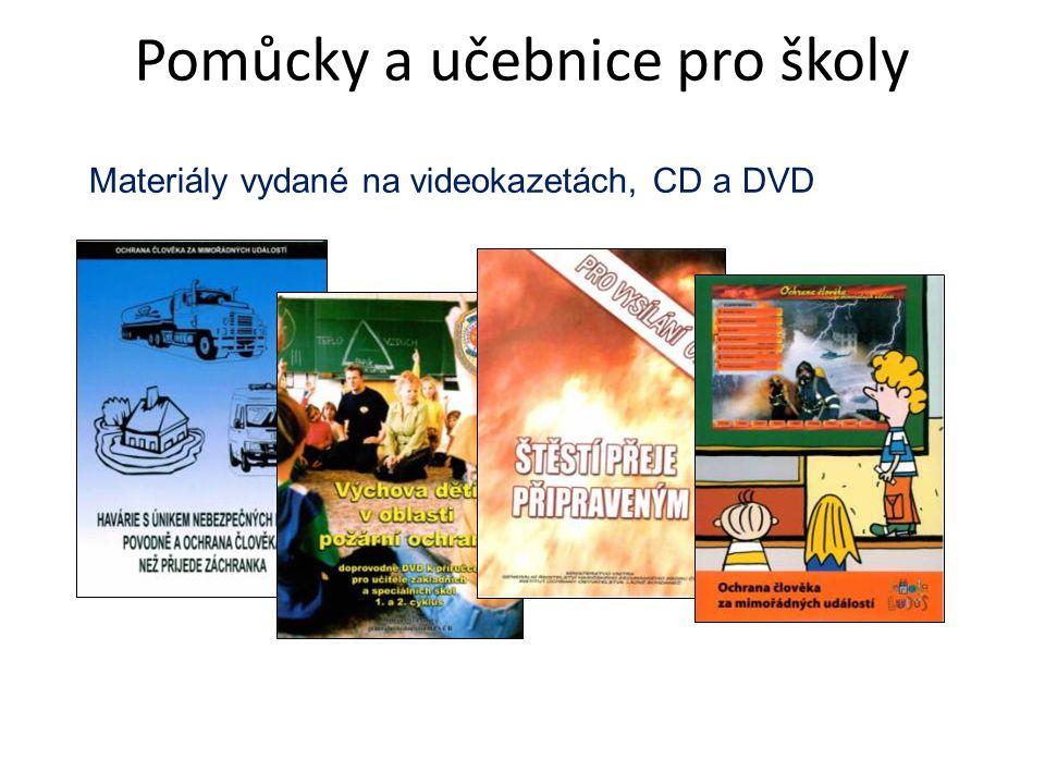 Materiály vydané na videokazetách, CD a DVD Pomůcky a učebnice pro školy