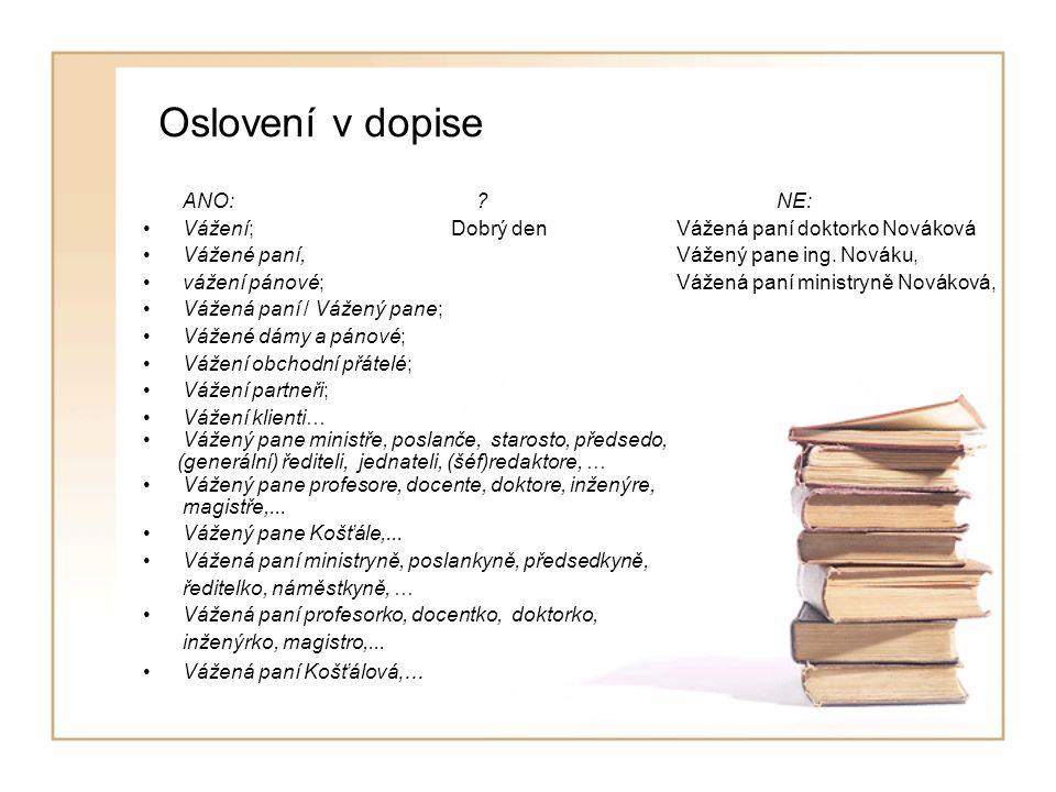 Akademické tituly, vědecko-pedagogické hodnosti MUDr., MVDr., PhDr., PaedDr., JUDr., PhMr., RNDr., Ing., Bc., Mgr.; dále CSc.