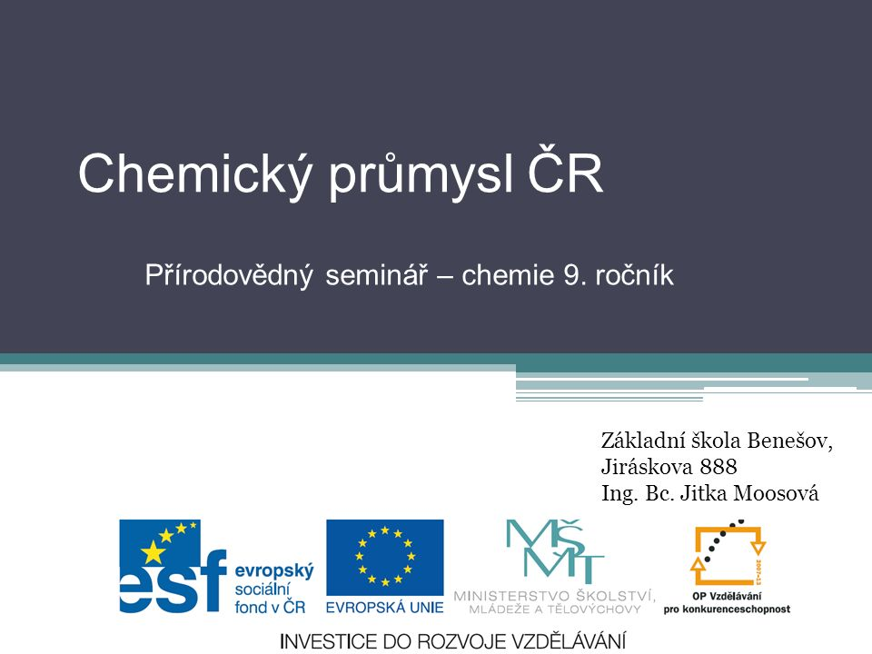 Chemický průmysl ČR Přírodovědný seminář – chemie 9.