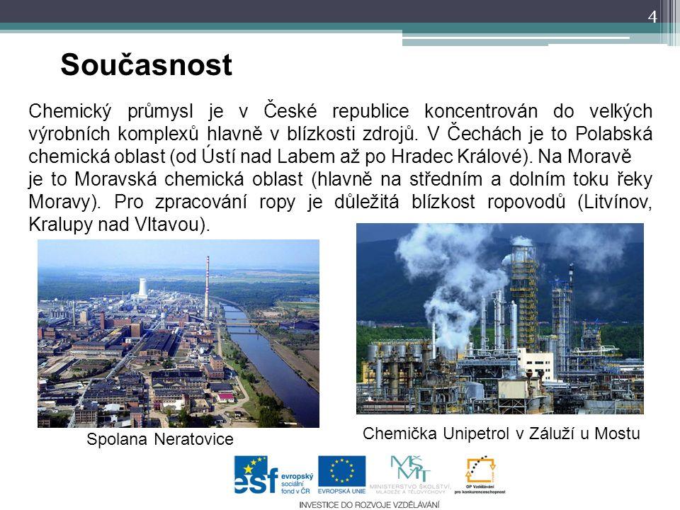 4 Chemický průmysl je v České republice koncentrován do velkých výrobních komplexů hlavně v blízkosti zdrojů.