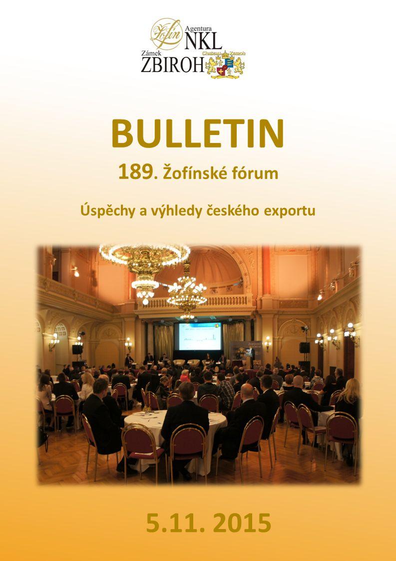 BULLETIN 189. Žofínské fórum Úspěchy a výhledy českého exportu 5.11. 2015