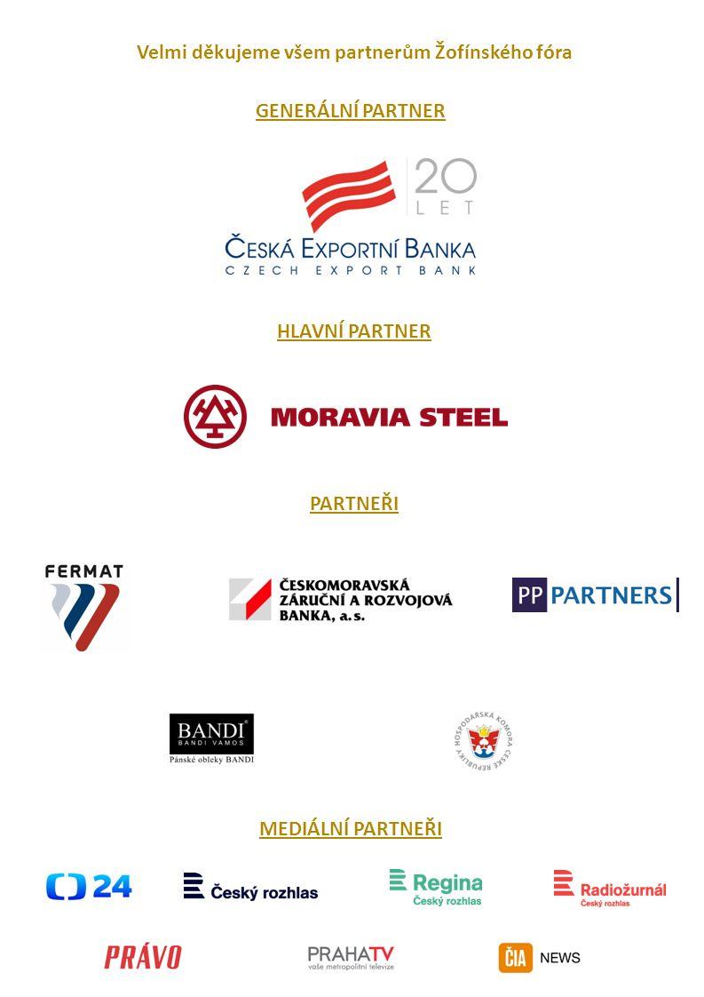 Velmi děkujeme všem partnerům Žofínského fóra HLAVNÍ PARTNER PARTNEŘI MEDIÁLNÍ PARTNEŘI GENERÁLNÍ PARTNER