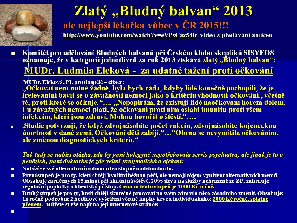 """Zlatý """"Bludný balvan 2013 ale nejlepší lékařka vůbec v ČR 2015!!."""
