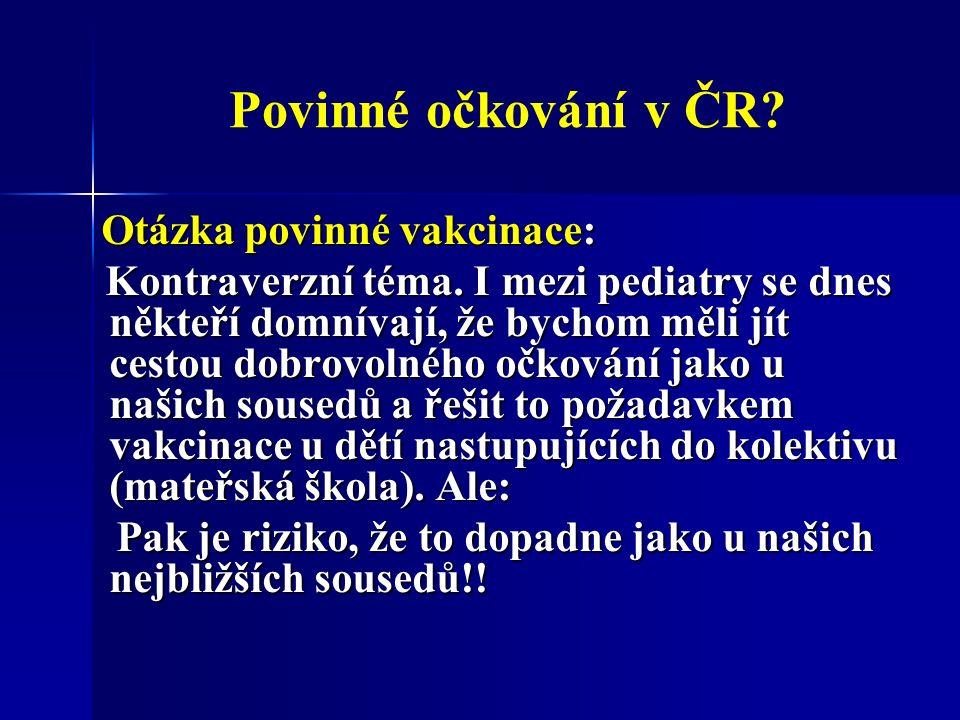 Povinné očkování v ČR. Otázka povinné vakcinace: Otázka povinné vakcinace: Kontraverzní téma.