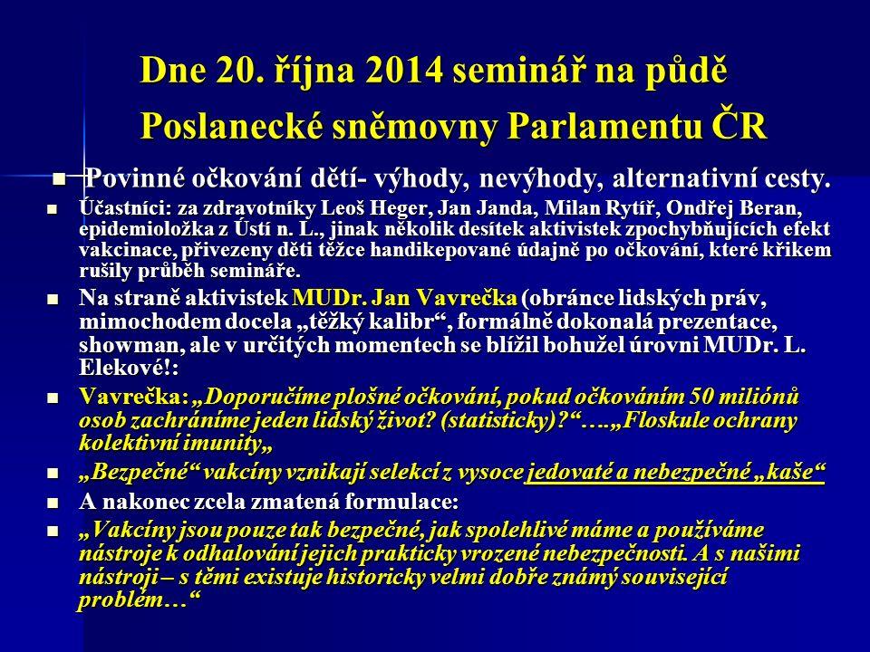 Dne 20. října 2014 seminář na půdě Poslanecké sněmovny Parlamentu ČR Dne 20.