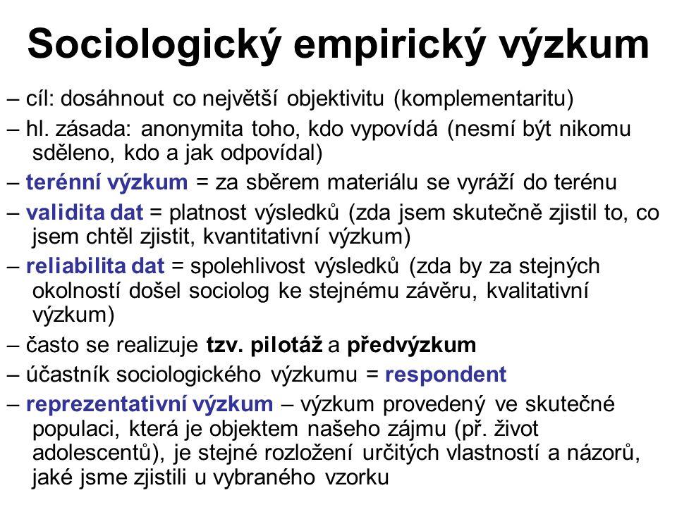 Sociologický empirický výzkum – cíl: dosáhnout co největší objektivitu (komplementaritu) – hl.
