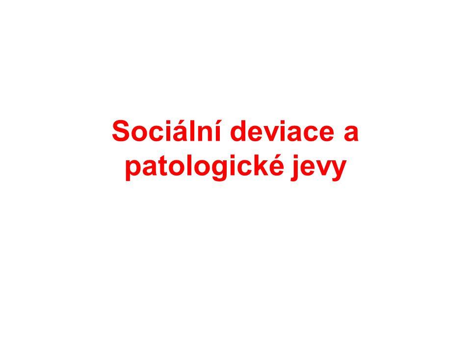 Sociální deviace a patologické jevy